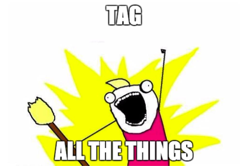 tag all the things